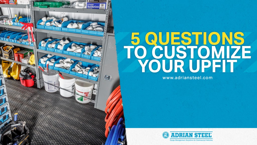 A plumbing van upfit;5 Questions to Customize Your Upfit