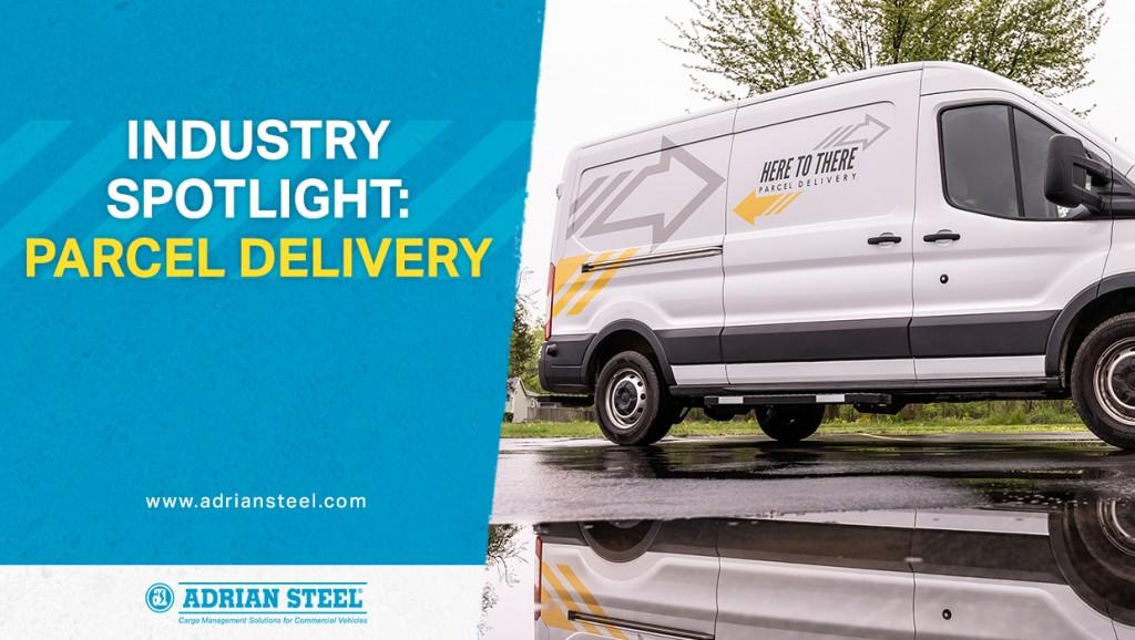 Industry Spotlight: Parcel Delivery