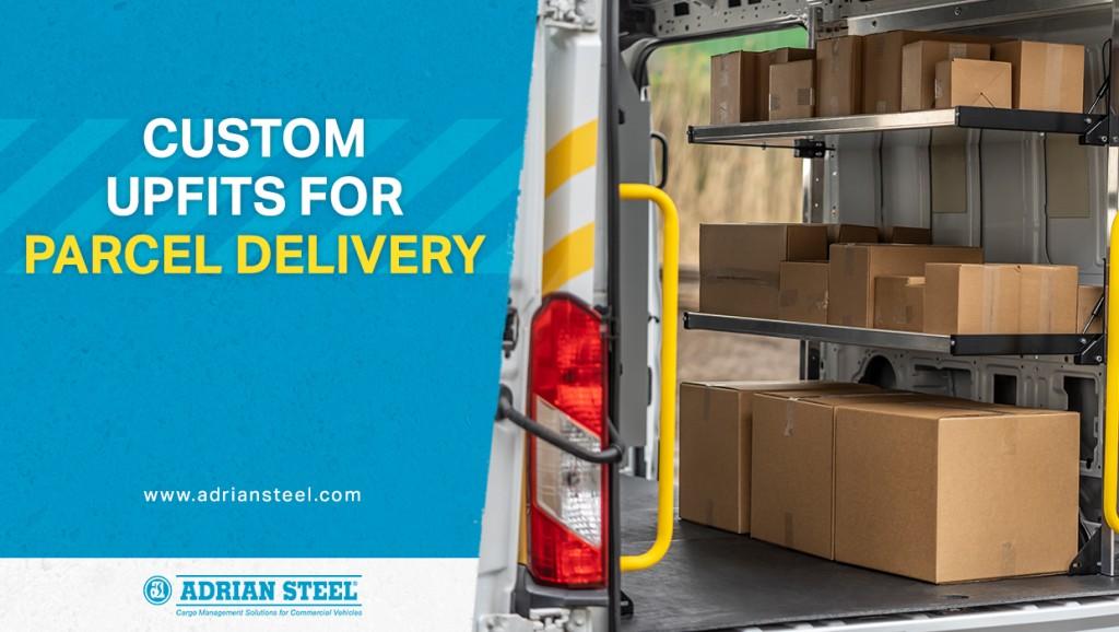 Custom Upfits for Parcel Delivery
